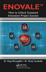 Enovale : How to Unlock Sustained Innovation Project Success - Greg McLaughlin