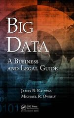 Big Data : A Business and Legal Guide - James R. Kalyvas