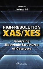 High-Resolution Xas/Xes : Analyzing Electronic Structures of Catalysts - Jacinto Sa