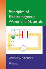 Principles of Electromagnetic Waves and Materials - Dikshitulu K. Kalluri