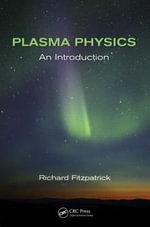 Plasma Physics : An Introduction - Richard Fitzpatrick
