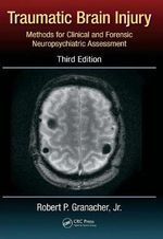 Traumatic Brain Injury : Methods for Clinical and Forensic Neuropsychiatric Assessment - Robert P. Granacher, Jr.