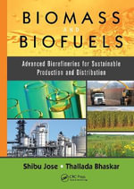 Biomass and Biofuels : Advanced Biorefineries for Sustainable Production and Distribution