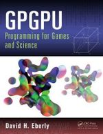 GPGPU Programming for Games and Science - David H. Eberly