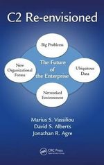 C2 Re-Envisioned : The Future of the Enterprise - Marius S. Vassiliou