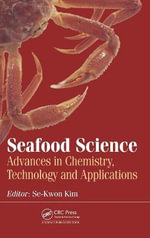 Seafood Science : Advances in Chemistry, Technology and Applications