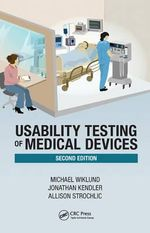 Usability Testing of Medical Devices, Second Edition - Michael E Wiklund P E