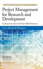Project Management for Research and Development : Guiding Innovation for Positive R&D Outcomes - Lory Mitchell Wingate