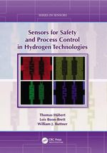 Sensors for Safety and Process Control in Hydrogen Technologies : Series in Sensors - Thomas Hubert