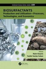Biosurfactants : Production and Utilization-Processes, Technologies, and Economics