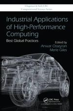 Industrial Applications of High Performance Computing : Best Global Practices