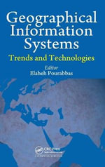 Geographical Information Systems : Trends and Technologies