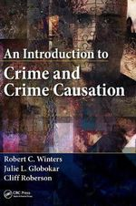 An Introduction to Crime and Crime Causation - Robert C. Winters