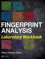 Fingerprint Analysis Laboratory Workbook - Hillary Moses Daluz