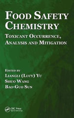 Food Safety Chemistry : Toxicant Occurrence, Analysis and Mitigation