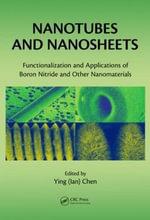 Nanotubes and Nanosheets : Functionalization and Applications of Boron Nitride and Other Nanomaterials
