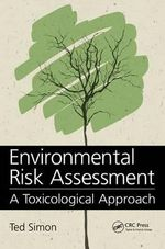 Environmental Risk Assessment : A Toxicological Approach - Ted Simon