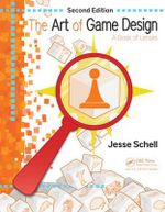 The Art of Game Design : A Book of Lenses - Jesse Schell