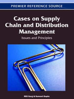 Cases on Supply Chain and Distribution Management : Issues and Principles