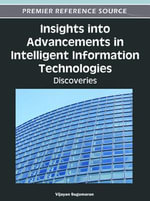 Insights into Advancements in Intelligent Information Technologies : Discoveries