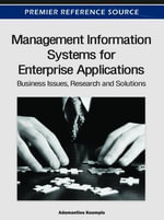 Management Information Systems for Enterprise Applications : Business Issues, Research and Solutions - Adamantios Koumpis