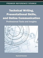 Technical Writing, Presentational Skills, and Online Communication : Professional Tools and Insights - Raymond Greenlaw