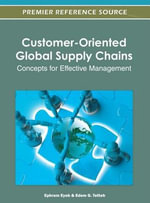 Customer-Oriented Global Supply Chains : Concepts for Effective Management