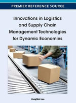 Innovations in Logistics and Supply Chain Management Technologies for Dynamic Economies
