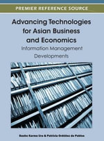 Advancing Technologies for Asian Business and Economics : Information Management Developments