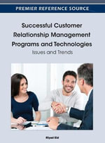 Successful Customer Relationship Management Programs and Technologies : Issues and Trends