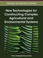 New Technologies for Constructing Complex Agricultural and Environmental Systems