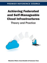 Achieving Federated and Self-Manageable Cloud Infrastructures : Theory and Practice - Francesco Tusa