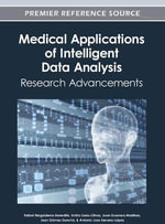 Medical Applications of Intelligent Data Analysis : Research Advancements