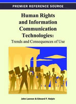 Human Rights and Information Communication Technologies : Trends and Consequences of Use