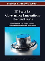 IT Security Governance Innovations : Theory and Research