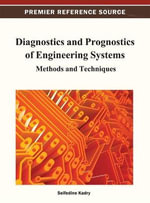 Diagnostics and Prognostics of Engineering Systems : Methods and Techniques