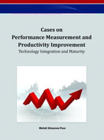 Cases on Performance Measurement and Productivity Improvement : Technology Integration and Maturity