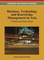 Business, Technology, and Knowledge Management in Asia : Trends and Innovations - Patricia Ordonez de Pablos
