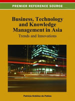 Business, Technology, and Knowledge Management in Asia : Trends and Innovations