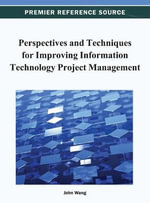 Perspectives and Techniques for Improving Information Technology Project Management - Wang