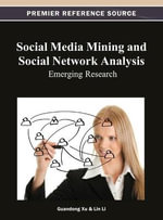 Social Media Mining and Social Network Analysis : Emerging Research