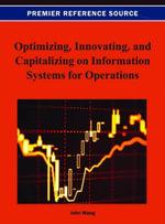 Optimizing, Innovating, and Capitalizing on Information Systoptimizing, Innovating, and Capitalizing on Information Systoptimizing, Innovating, and Ca