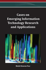 Cases on Emerging Information Technology Research and Applications : Case Studies
