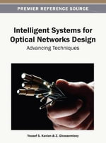 Intelligent Systems for Optical Networks Design : Advancing Techniques