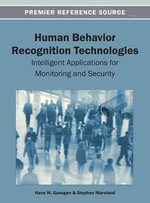 Human Behavior Recognition Technologies : Intelligent Applications for Monitoring and Security