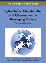 Digital Public Administration and E-Government in Developing Nations : Policy and Practice - Halpin