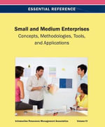 Small and Medium Enterprises : Concepts, Methodologies, Tools, and Applications - Irma
