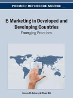 E-Marketing in Developed and Developing Countries : Emerging Practices - El-Gohary