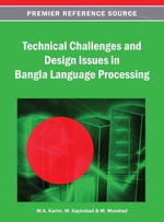 Technical Challenges and Design Issues in Bangla Language Processing : Selected Papers from ICAME 32