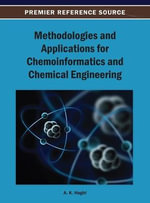 Methodologies and Applications for Chemoinformatics and Chemical Engineering : Developments and Applications